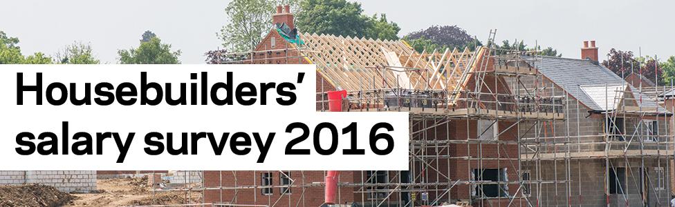 Housebuilders' salary survey 2016